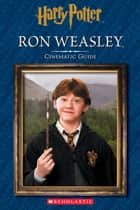 Ron Weasley: Cinematic Guide (Harry Potter) ebook by Felicity Baker