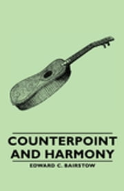 Counterpoint and Harmony ebook by Edward C. Bairstow