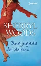 Una jugada del destino ebook by Sherryl Woods