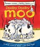 Dooby Dooby Moo - with audio recording ebook by Doreen Cronin, Betsy Lewin