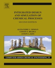 Integrated Design and Simulation of Chemical Processes ebook by Alexandre C. Dimian,Costin S. Bildea,Anton A. Kiss