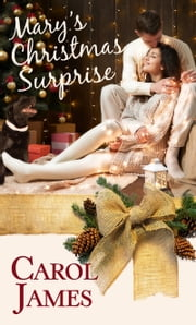 Mary's Christmas Surprise ebook by Carol James