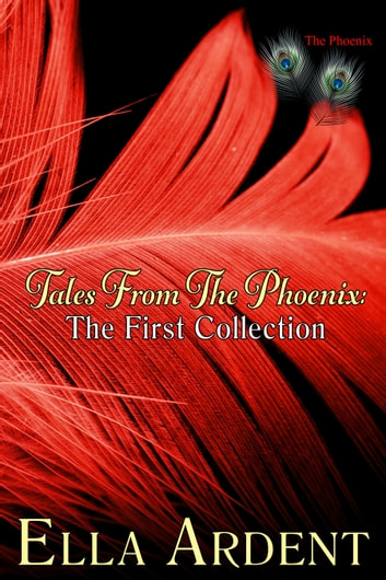 Tales From The Phoenix The First Collection Ebook By Ella Ardent