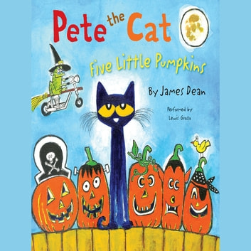 Pete the Cat: Five Little Pumpkins audiobook by James Dean