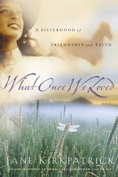 What Once We Loved ebook by Jane Kirkpatrick