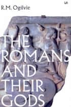 The Romans And Their Gods ebook by R M Ogilvie