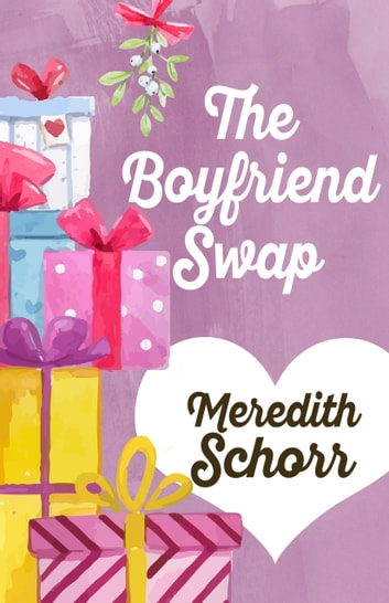 THE BOYFRIEND SWAP ebook by Meredith Schorr