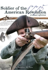 Soldier of the American Revolution: A Visual Reference ebook by Denis Hambucken,Bill Payson