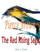 The Red Rising Saga: One 2 Four ebook by Pierce Brown