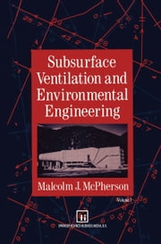 Subsurface Ventilation and Environmental Engineering ebook by M.J. McPherson
