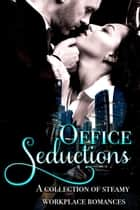 Office Seductions ebook by Lia Davis, Lacey Wolfe, Syndi Burns,...