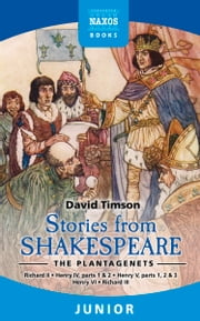 Stories from Shakespeare The Plantagenets ebook by David Timson