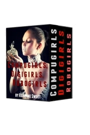 Compugirls, Digigirls, Robogirls: Three Erotic Robot Stories ebook by Roxanne Sweet
