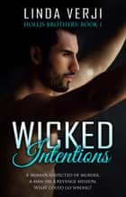 Wicked Intentions ebook by Linda Verji