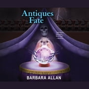 Antiques Fate - A Trash 'n' Treasures Mystery Book audiobook by Barbara Allan