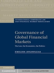 Governance of Global Financial Markets - The Law, the Economics, the Politics ebook by Professor Emilios Avgouleas