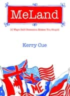 MeLand - 10 Ways Self-Obsession Makes You Stupid ebook by Kerry Cue