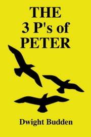 The 3 'P's of Peter ebook by Dwight Budden