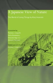 A Japanese View of Nature - The World of Living Things by Kinji Imanishi ebook by Kinji Imanishi,Pamela J. Asquith