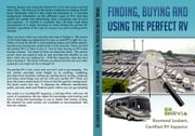 Finding, Buying and Using the Perfect RV ebook by Raymond Laubert