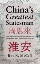 China's Greatest Statesman ebook by Roy K. McCall