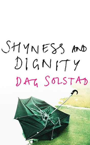 Shyness And Dignity ebook by Dag Solstad