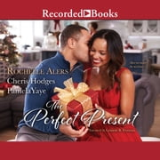 The Perfect Present audiobook by Rochelle Alers, Cheris Hodges, Pamela Yaye