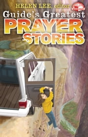 Guide's Greatest Prayer Stories ebook by Helen Lee Robinson