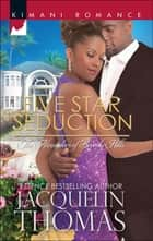 Five Star Seduction (Mills & Boon Kimani) (The Alexanders of Beverly Hills, Book 4) ebook by Jacquelin Thomas