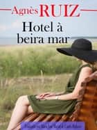 Hotel à beira mar ebook by Agnès Ruiz
