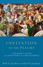 Invitation to the Psalms ebook by Rolf A. Jacobson,Karl Jacobson