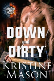Down and Dirty ebook by Kristine Mason