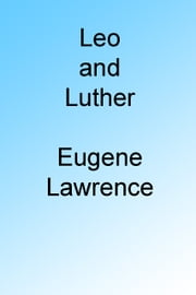 Leo and Luther ebook by Eugene Lawrence