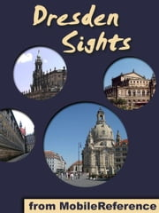 Dresden Sights: a travel guide to the top 20 attractions in Dresden, Germany (Mobi Sights) ebook by MobileReference