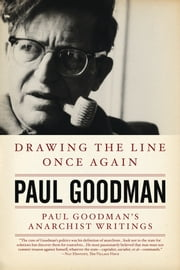 Drawing the Line Once Again - Paul Goodman's Anarchist Writings ebook by Paul Goodman