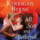 All Scot and Bothered audiobook by Kerrigan Byrne