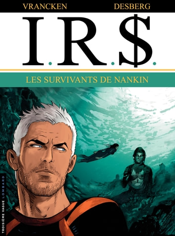 I.R.$. - tome 14 - Les Survivants de Nankin ebook by Stephen Desberg