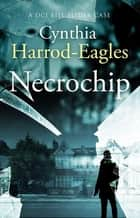 Necrochip - A Bill Slider Mystery (3) ebook by