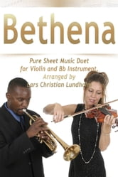 Bethena Pure Sheet Music Duet for Violin and Bb Instrument, Arranged by Lars Christian Lundholm ebook by Pure Sheet Music