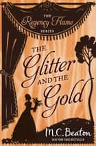 The Glitter and the Gold ebook by M.C. Beaton