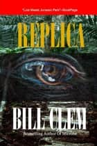 Replica ebook by Bill Clem