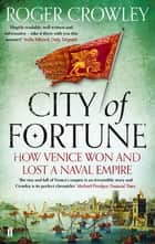 City of Fortune - How Venice Won and Lost a Naval Empire ebook by