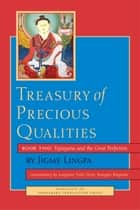 Treasury of Precious Qualities: Book Two ebook by Longchen Yeshe Dorje Kangyur Rinpoche,Jigme Lingpa,The Padmakara Translation Group