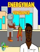 Energyman Vengeance ebook by Mike Carr