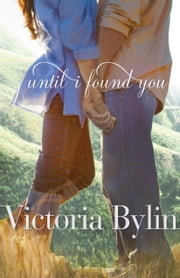 Until I Found You ebook by Victoria Bylin