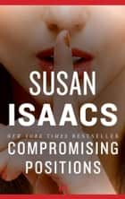 Compromising Positions ebook by Susan Isaacs