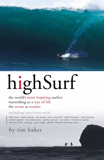 High Surf - The World's Most Inspiring Surfers ebook by Tim Baker