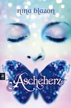 Ascheherz ebook by Nina Blazon