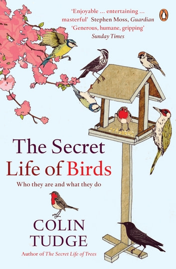 The Secret Life of Birds - Who they are and what they do 電子書 by Colin Tudge