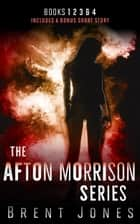 The Afton Morrison Series (Afton Morrison, #1-4) ebook by Brent Jones